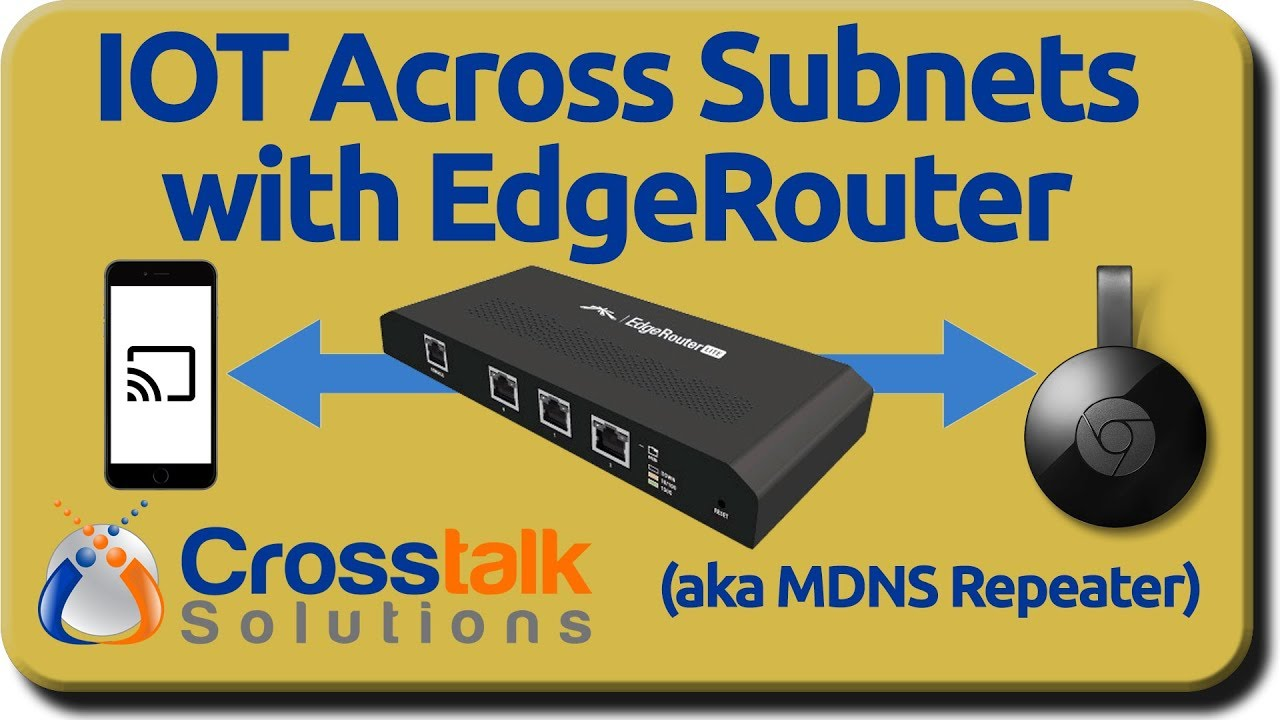 IOT Across Subnets with EdgeRouter