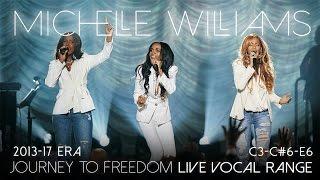 Michelle Williams' Live Vocal Range: Journey to Freedom Era [C3-C#6-E6] (2013-2017)