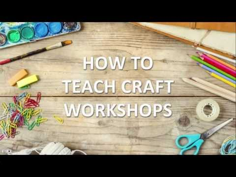 Teach Your Own Craft Workshops! Introduction to The Course...