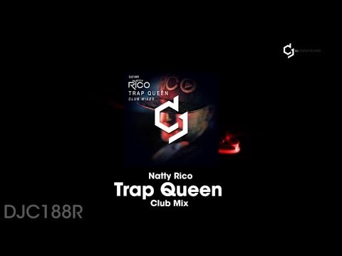 Natty Rico - Trap Queen - Club Mix