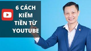 6 cách kiếm tiền từ Youtube (mới nhất)