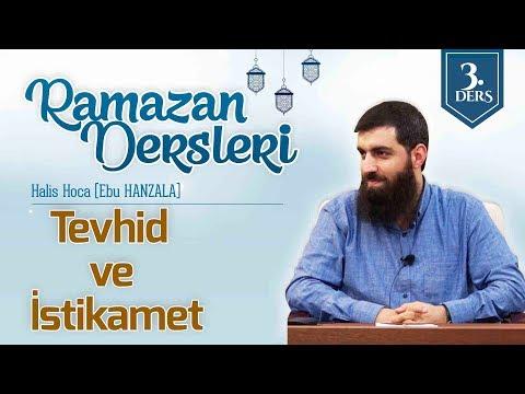 Tevhid ve İstikamet - Halis Hoca (Ebu Hanzala)