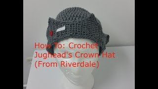 The One With How to Crochet Jughead's Crown Hat (Riverdale)