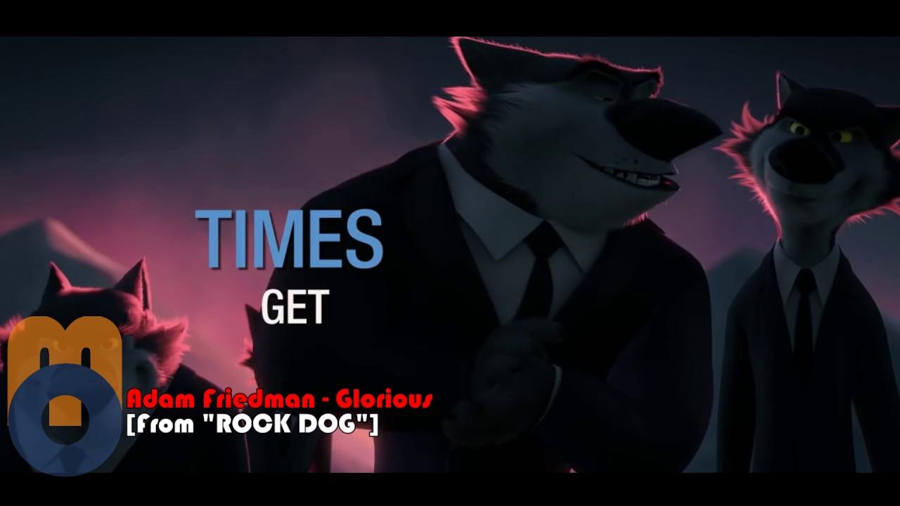 adam-friedman-glorious-from-rock-dog-with-lyrics-movie-ost