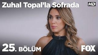 Zuhal Topal'la Sofrada 25. Bölüm