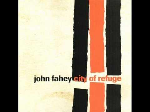 John Fahey - City Of Refuge I
