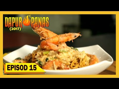 Dapur Panas 2017 Episod 15