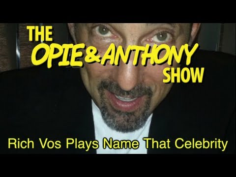 Opie & Anthony: Rich Vos Plays Name That Celebrity (11/14, 12/22/08)