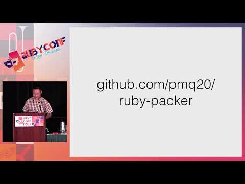 RubyConf 2017: Packing your Ruby application into a single executable by  Minqi Pan