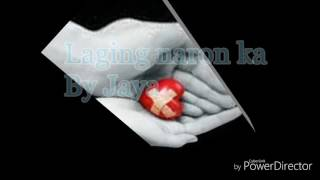 Laging naron ka By Jaya ( lyrics )
