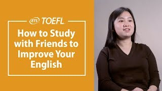 Study for the TOEFL® Test With Friends │ My TOEFL® Success Story thumbnail