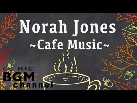 Norah Jones Cover - Relaxing Cafe Music - Chill Out Jazz & B
