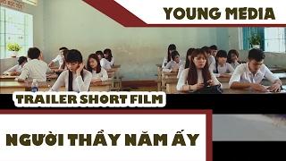 [ Official Trailer ] Người Thầy Năm Ấy - Lên TV Production