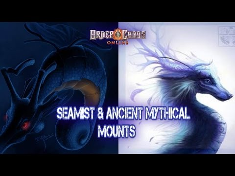 Order And Chaos Online - Seamist & Ancient Mythical Creature - New Mounts