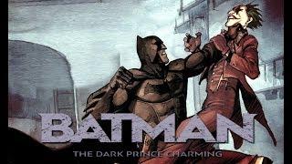 Batman: The Dark Prince Charming  - Part Two [Motion Comic Film]