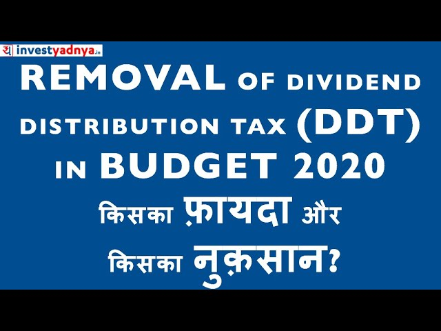 Dividend Distribution Tax Removed in Budget 2020   How it Impacts us and Economy?