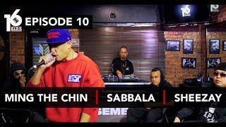 16 BARIS | EP10 | Ming The Chin, Sabbala & Sheezay
