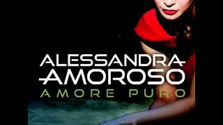 ALESSANDRA AMOROSO - Difendimi per sempre ( AMORE PURO)
