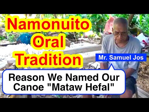 "Account on the Reason We Named Our Canoe ""Mataw Hefal"", Namonuito"