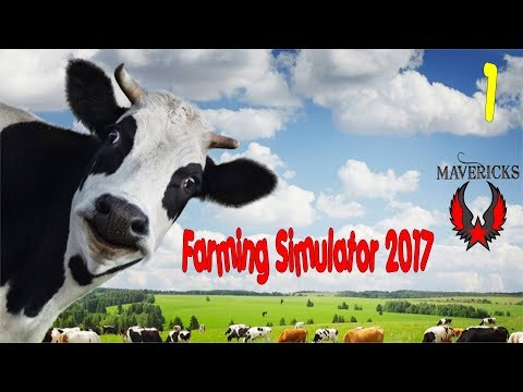 Let's Play Farming Simulator 17 Maverick Farms Seasons Mod Ep 1