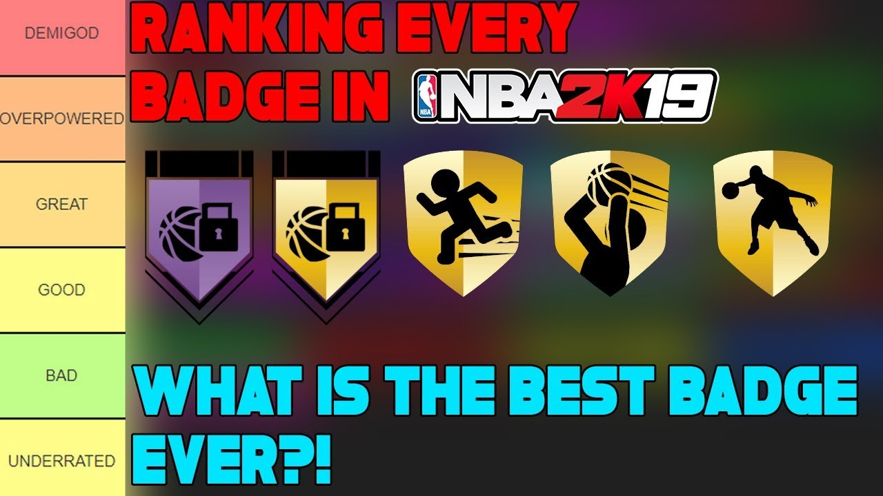 RANKING EVERY BADGE IN NBA 2K19! (TIER LIST) WHAT IS THE MOST OVERPOWERED  BADGE IN 2K!?
