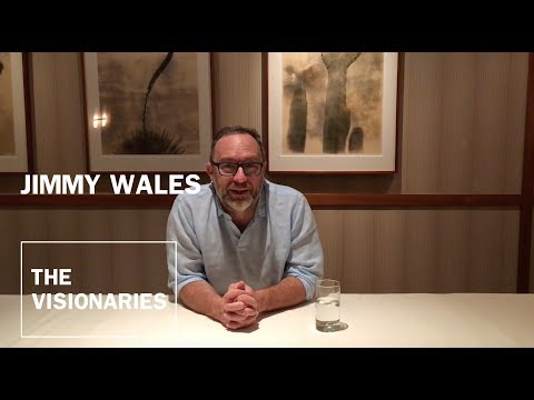 THE VISIONARIES: Jimmy Wales, Founder of Wikipedia