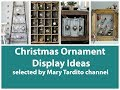 Christmas Ornament Display Ideas - Christmas Decorations - Winter Decorating Ideas