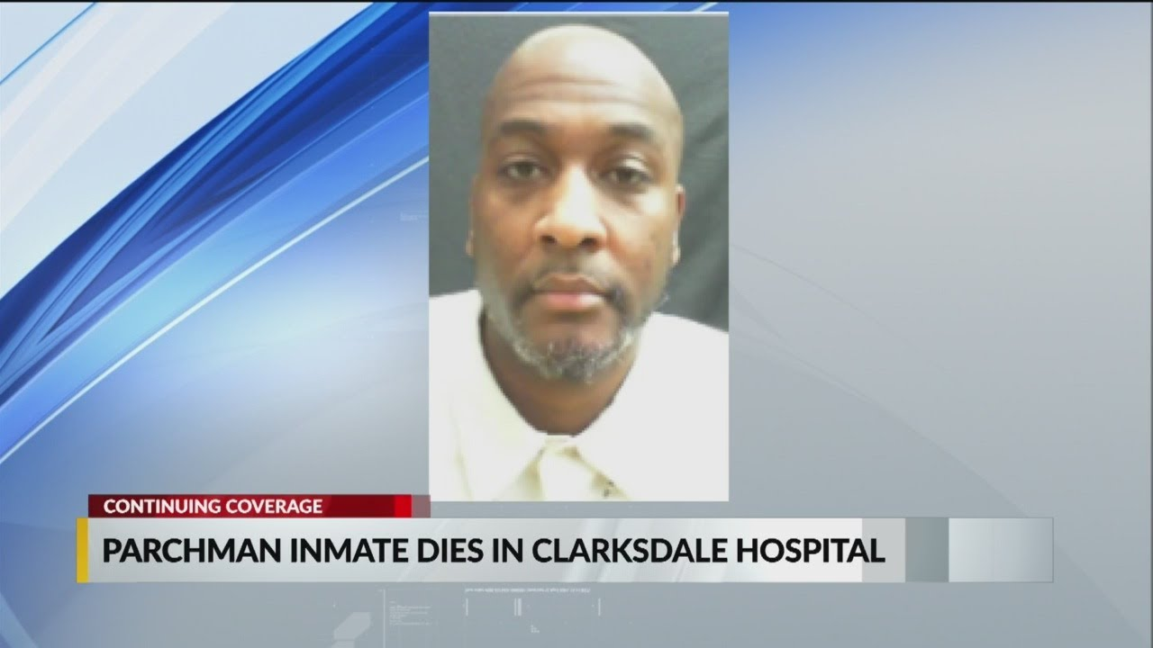 Parchman inmate dies at Clarksdale hospital