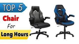 Best Chair For Long Hours Of Gaming