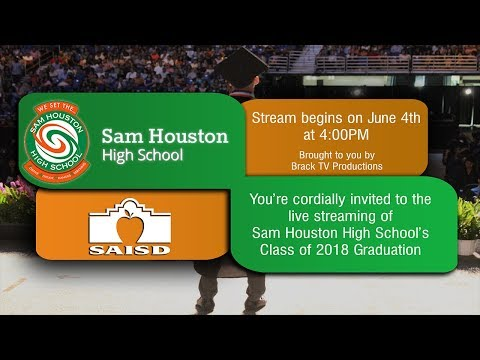 SAISD Class of 2018 Sam Houston High School Graduation Live Stream