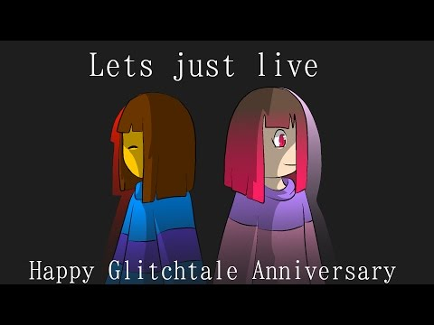 Let's Just Live [Glitchtale Anniversary PV]