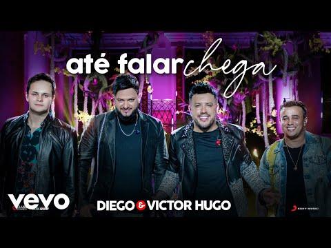 Diego & Victor Hugo – Até Falar Chega