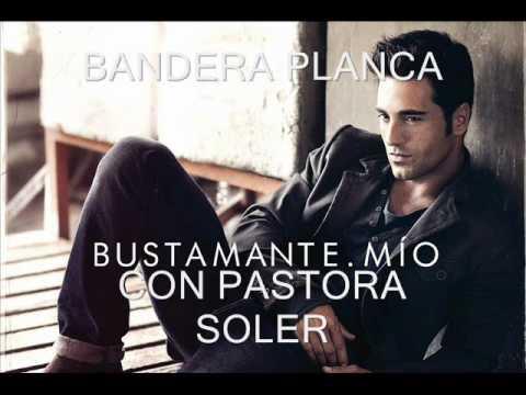 Bustamante y Pastora Soler Bandera Blanca (Calidad CD y con Letra) Mío