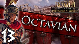Total War: Rome II - Imperator Augustus: Octavian Campaign #13 ~ Unlucky For Some!