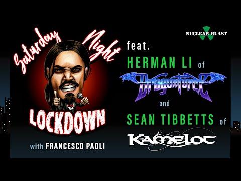Saturday Night Lockdown Ep #11: Francesco Paoli w/ Sean Tibbetts (KAMELOT), Herman Li (DRAGONFORCE)