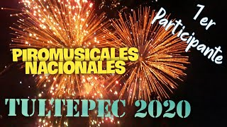 Piromusicales 2020 ● Tultepec ● 1er Participante