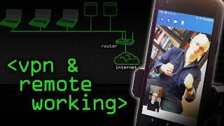 VPN & Remote Working - Computerphile