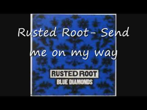 Rusted root- Send me on my way
