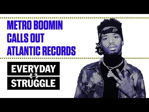 Metro Boomin Calls Out Atlantic Records  Everyday Struggle