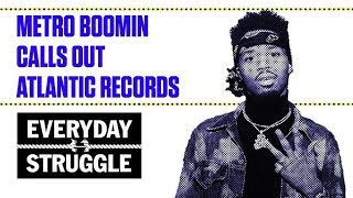 Gambar cover Metro Boomin Calls Out Atlantic Records | Everyday Struggle