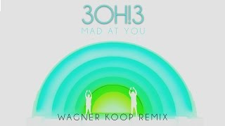 3oh!3: Mad At You Wagner Koop Remix @ www.OfficialVideos.Net
