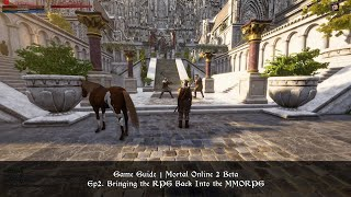Ep2. Bringing the RPG Back Into the MMORPG | Game Guide | Mortal Online 2 Beta