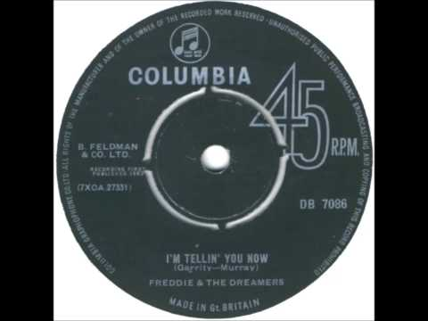 Freddie & the Dreamers.        I'm telling you now  .1963.