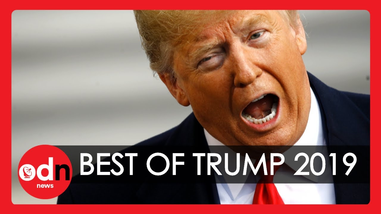 Donald Trump S Most Hilarious Moments From 2019 Youtube