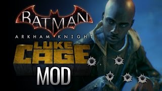 Video Batman: Arkham Knight - Luke Cage Mod download MP3, 3GP, MP4, WEBM, AVI, FLV Oktober 2018
