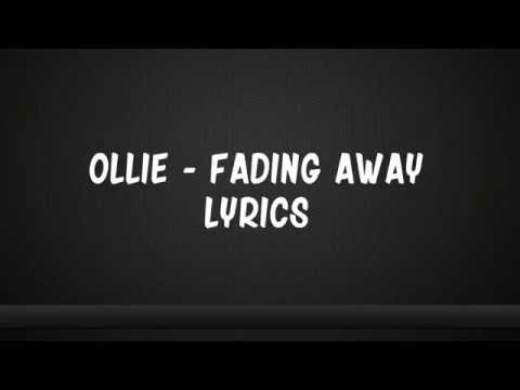 Ollie - Fading Away Lyrics
