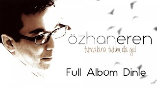Özhan Eren - Turnalara Tutun Da Gel [Full Albüm Dinle ]