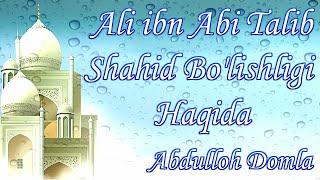 Abdulloh Domla Ali Ibn Abi Talib R A Shahid Bo Lishligi Haqida