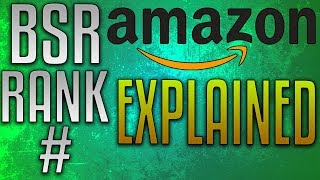 BSR EXPLAINED! Best Seller Rank (BSR) on Amazon FBA Guide 2018!