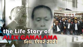 The Life Story Of Alex Gamalama   Seli, 1982 - 2021
